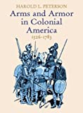 Arms and Armor in Colonial America, 1526-1783