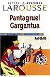Pantagruel Gargantua: Extraits (Petits Classiques Larousse) (French Edition)