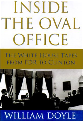 Clinton Tapes - Inside the Oval Office: The White House Tapes from FDR to Clinton