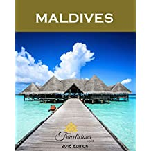 MALDIVES Travel Guide *Quick guide to Maldivian islands* - 2016 Edition: Travel smarter, happier, save money and maximise your holiday time