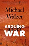 Arguing about War, Michael Walzer, 0300109784