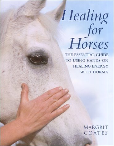 Healing for Horses: The Essential Guide to Using Hands-On Healing Energy with Horses PDF