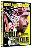 Soul in the Hole: The Street Basketball Movie