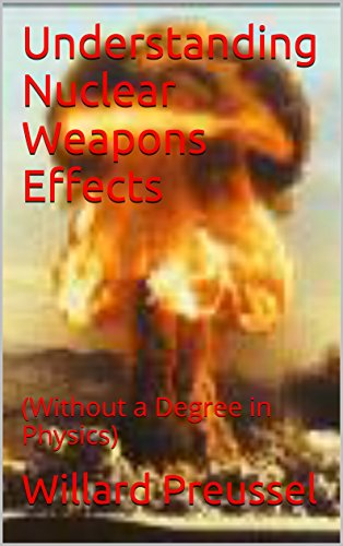 Understanding Nuclear Weapons Effects: (Without a Degree in Physics) (Radiation Design)