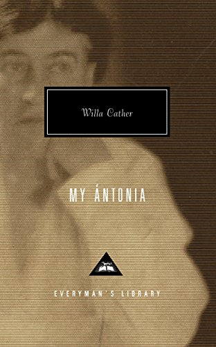 My Antonia (Everyman's Library Contemporary Classics Series)