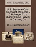 U. S. Supreme Court Transcript of Record J C Hubinger Co V. Quincy Horse Railway and Carrying Co, , 1244967769