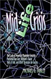 Mid Life Crisis, Michael G. Farley, 142412915X