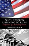 Why I Stopped Listening to Rush, David Alan Black, 1413730191