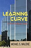 Learning Curve, Michael S. Malone, 1935460625