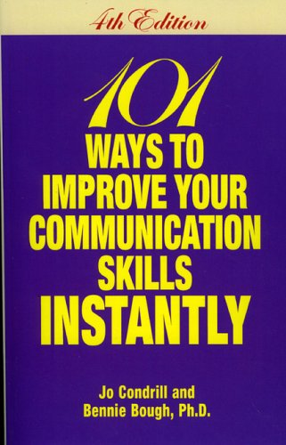 101 Ways to Improve Your Communication Skills Instantly, 4th Edition
