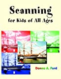 Scanning for Kids, Donna A. Ford, 1401077536