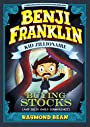 Buying Stocks (and Solid Gold Submarines!) (Benji Franklin: Kid Zillionaire)