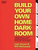 Build Your Own Home Darkroom, Lista Duren and Will McDonald, 0936262044