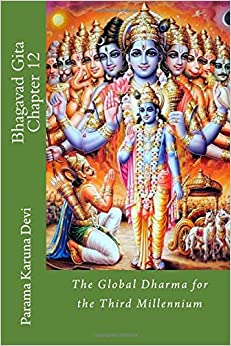 Bhagavad Gita: Chapter 12: the Global Dharma for the Third Millennium: Volume 12