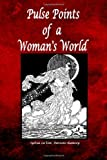 Pulse Points of a Woman's World, Sylvia LaVon Parsons-Ramsey, 0972770321