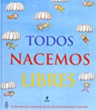 Todos nacemos libres/ We Are All Born Free (Spanish Edition)