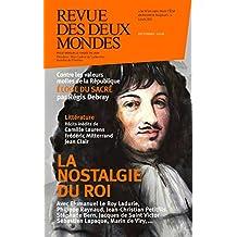 Revue des Deux Mondes octobre 2016: La nostalgie du roi