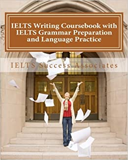 IELTS Writing Coursebook with IELTS Grammar Preparation and