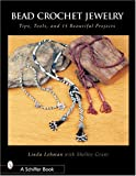 img - for Bead Crochet Jewelry: Tools, Tips, and 15 Beautiful Projects book / textbook / text book