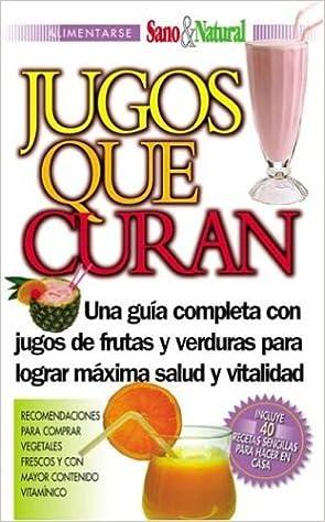 Jugos que curan: Maria Pierrat, Editores: 9789879764428: Amazon.com: Books