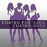 Cuatro por cuatro [Four by Four] | Sara Mesa