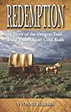 img - for Redemption: A Story of the Oregon Trail & the Fraser River Gold Rush book / textbook / text book