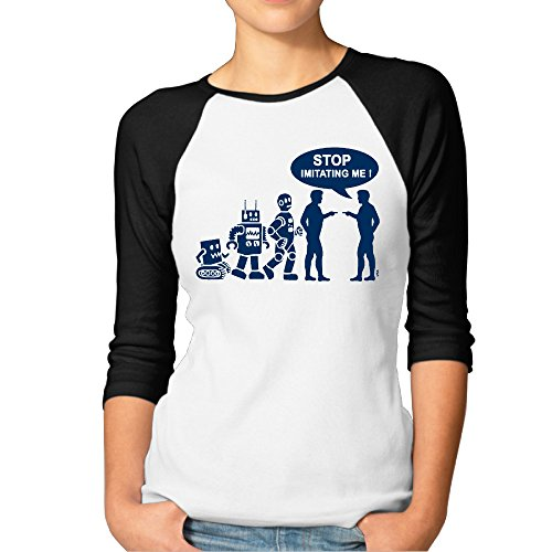 Robot Evolution Poster Stop Imitating Me Womens Funny Baseball 3/4 Sleeve Plain Raglan T (Ladies Tissue Raglan T-shirt)