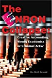 img - for The Enron Collapse: Creative Accounting, Wrong Economics or Criminal Acts? book / textbook / text book