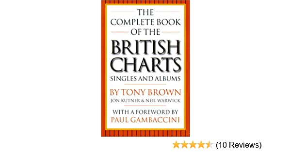 The Complete Book Of The British Charts Singles And Albums Tony