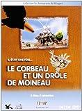 """Afficher """"Le Corbeau et un drôle de moineau"""""""