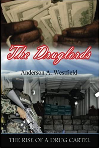 The Druglords: The Rise of a Drug Cartel: Anderson A ...