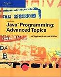 Java Programming Advanced Topics , 3RD EDITION