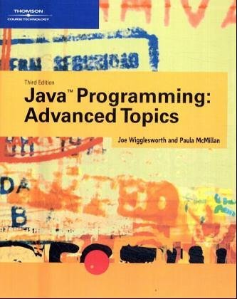 Java Programming Advanced Topics , 3RD EDITION by Course Technology