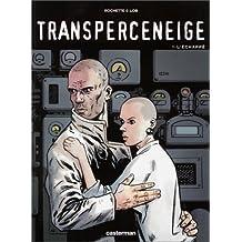 TRANSPERCENEIGE T01 : L'ÉCHAPPÉ (NOIR ET BLANC)