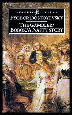 The Gambler, Bobok, a Nasty Story