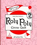 Ruby Short McKim's Roly Poly Circus Quilt, Jill Sutton Filo, 0967019702