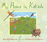 Front cover for the book My Home in Kakadu by Jane Christophersen
