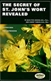 The Secret of St. John's Wort Revealed, Jean-Yves Dionne and Sherry Torkos, 1890694207