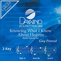 Knowing What I Know About Heaven [Accompaniment/Performance Track]