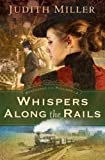 Whispers Along the Rails, Judith Miller, 0764204416