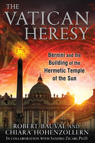 (The Vatican Heresy: Bernini and the Building of the Hermetic Temple of the Sun)