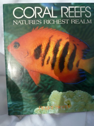 Coral Reefs: Nature's Richest Realm by Roger Steene (Coral Pals)