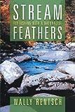 Stream Feathers, Wally Rentsch, 1479782416