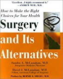 Surgery and Its Alternatives, David J. McLanahan and Sandra A. McLanahan, 0758202016