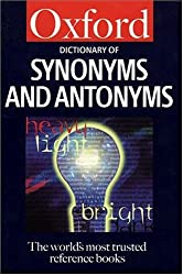 Oxford Dictionary of Synonyms and Antonyms (Oxford Paperback Reference)
