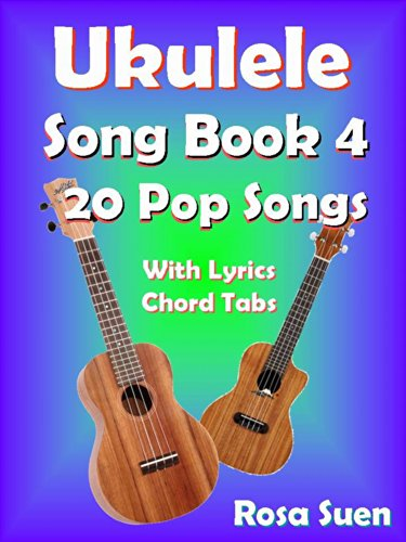 Amazon Ukulele Song Book 4 20 Popular Songs With Lyrics And