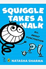 Squiggle takes a walk: Learning about Punctuation Kindle Edition