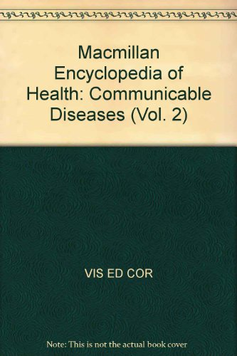 Macmillan Health Encyclopedia, Vol. 2: Communicable Diseases