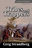 Tribes and Trappers: A History of Montana, Volume One (Montana History Series) (Volume 1)