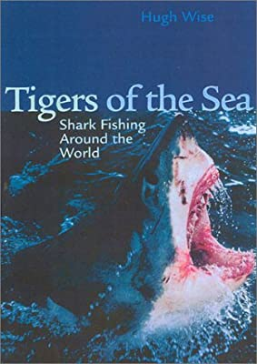 Tigers Of The Sea Blue Water Classics by Derrydale Press